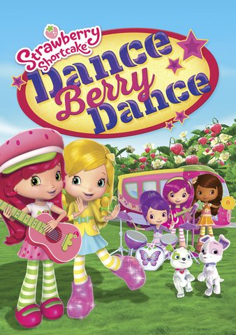 Strawberry Shortcake: Dance Berry Dance [Ultraviolet OR iTunes - HDX]