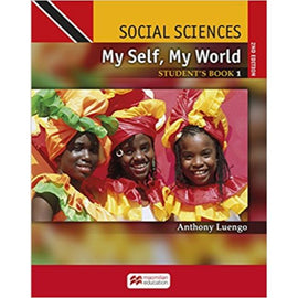 Social Sciences for Trinidad and Tobago, My Self My World, 2ed Student's Book 1 BY A. Luengo