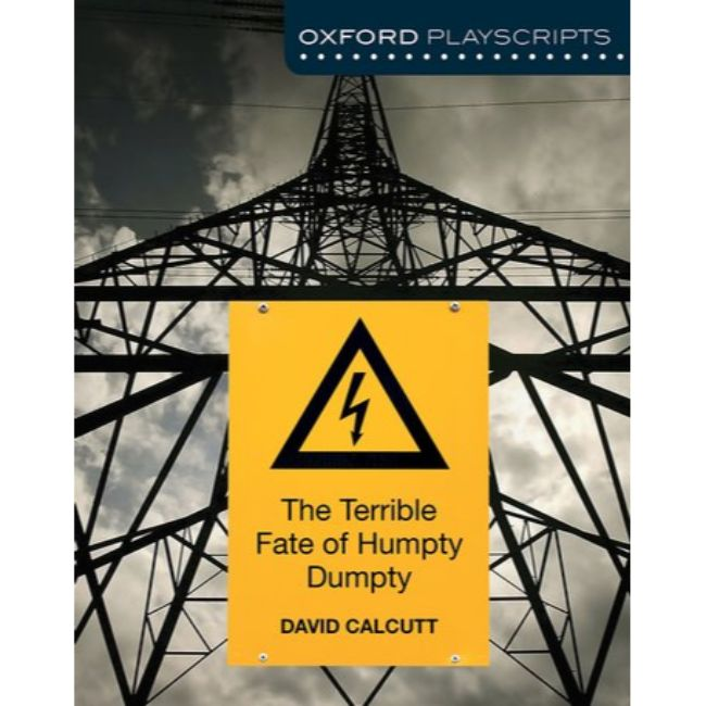 Oxford Playscripts, The Terrible Fate of Humpty Dumpty , 2ed BY Calcutt, David
