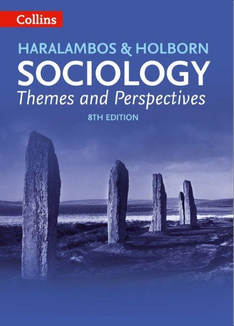 Haralambos and Holborn: Sociology Themes and Perspectives 8ed BY Haralambos and Holborn