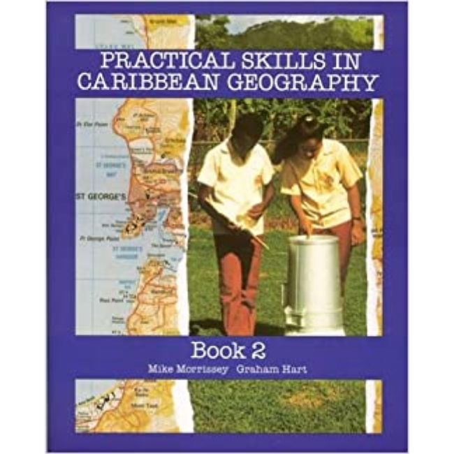 Practical Skills in Caribbean Geography Book 2 BY Michael Morrissey, G Hart