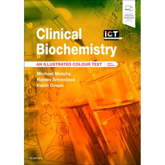 ICT: Clinical Biochemistry, 6ed BY M. Murphy et al