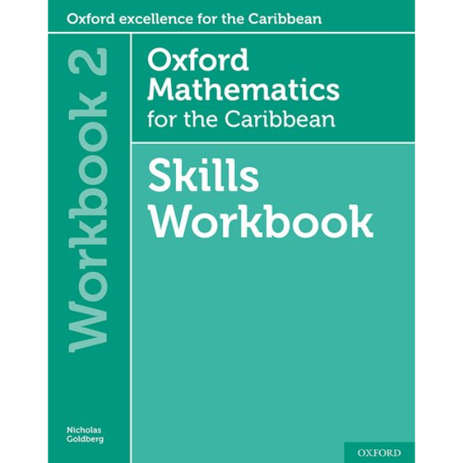 Oxford Mathematics for the Caribbean, Workbook 2, 6ed BY Goldberg, Cameron-Edwards