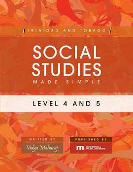 Trinidad and Tobago Social Studies Made Simple, Level 4 and 5, BY V. Maharaj