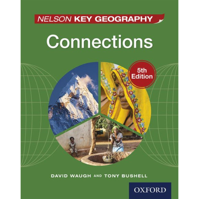 Nelson Key Geography Connections Student Book , Waugh, David; Bushell, Tony