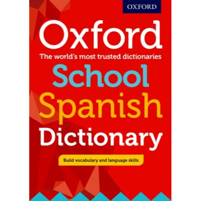 Oxford School Spanish Dictionary, BY Oxford Dictionaries