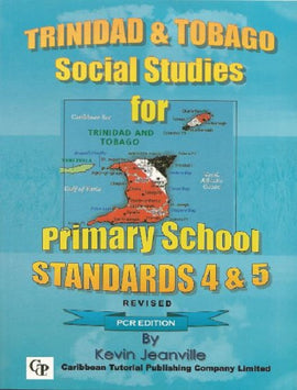 Trinidad and Tobago Social Stuides for Primary School Book 4 and 5, Revised PCR ed, BY K. Jeanville