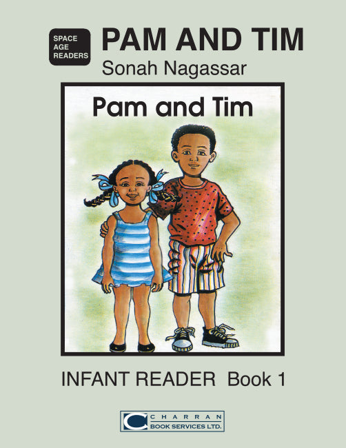 Pam and Tim Infant Reader Book 1 BY S. Nagassar