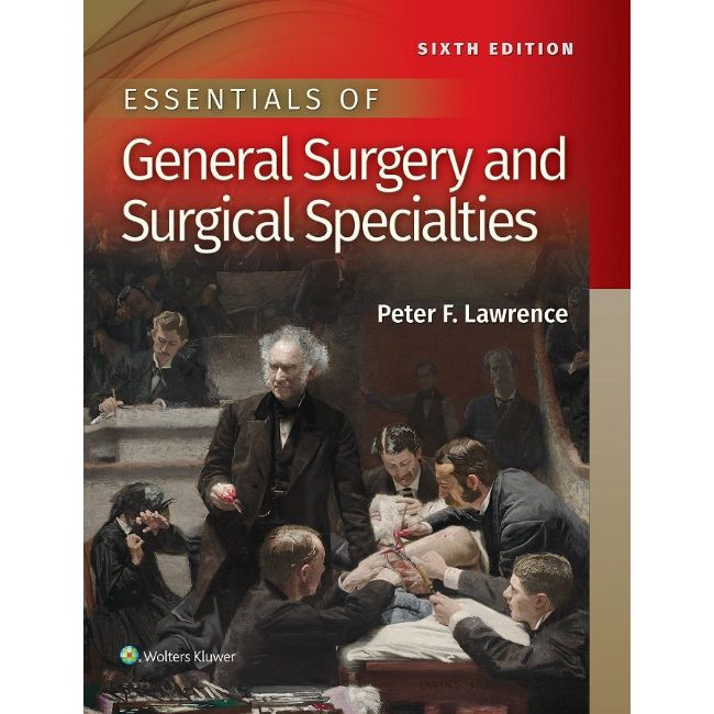 Essentials of General Surgery and Surgical Specialties, 8ed, BY P. Lawrence