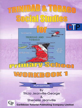 Trinidad and Tobago Social Studies for Primary School Workbook 1, PCR ed, BY T. Jeanville-George, S. Jeanville