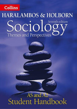 Haralambos and Holborn - Sociology Themes and Perspectives Student Handbook : AS and A2 level BY Holborn, Langley, Burrage