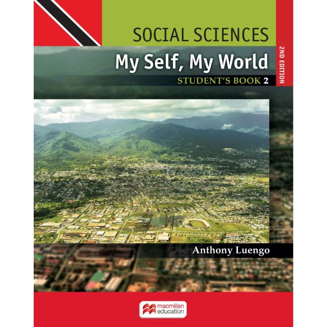Social Sciences for Trinidad and Tobago, My Self My World, 2ed Student's Book 2 BY A. Luengo