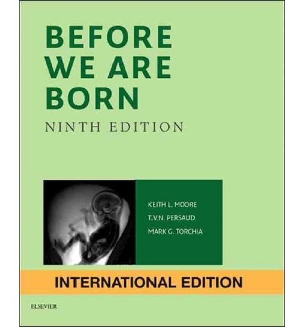Before We Are Born International Edition, 9ed BY Moore, Persaud, Torchia
