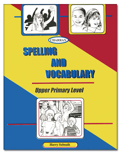 Spelling and Vocabulary Upper Primary Level BY H. Thomas, Reginald Charran