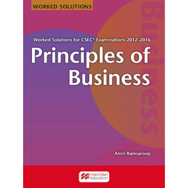 Principles of Business Worked Solutions for CSEC® Examinations 2012-2016 BY A. Ramsaroop