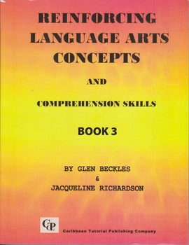 Reinforcing Language Arts Concepts and Comprehension Skills, Book 3, BY G. Beckles, J. Richardson