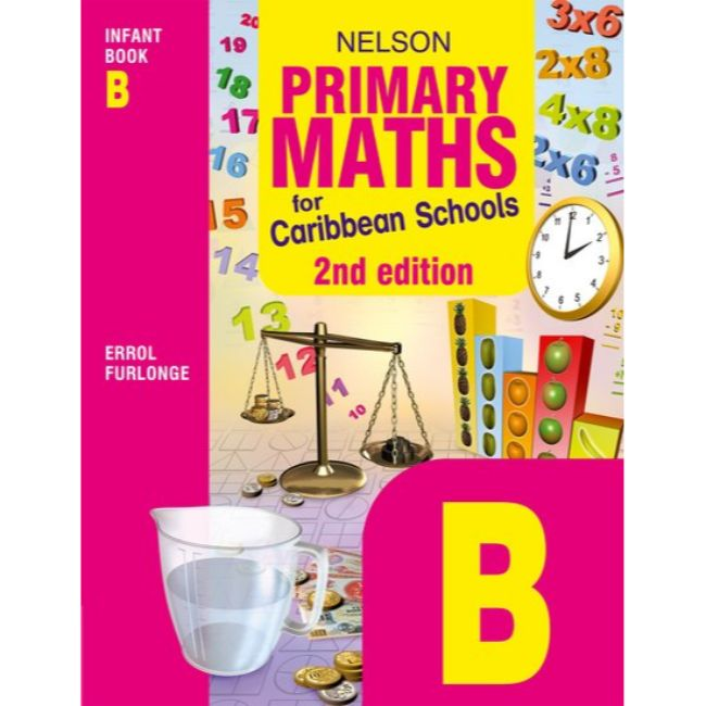 Nelson Primary Maths for Caribbean Schools Infant Book B, 2ed BY Furlonge, Errol Anthony; Education Service Providers Inter