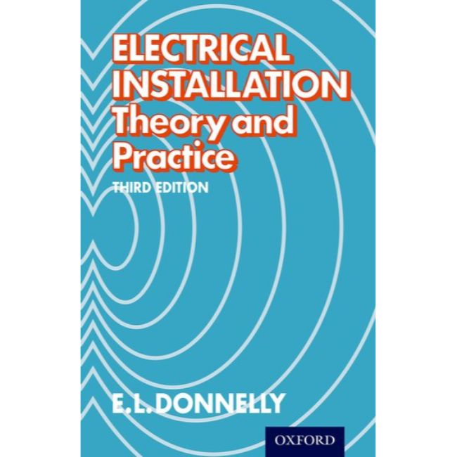 Electrical Installation, Theory and Practice, 3ed Donnelly, E L