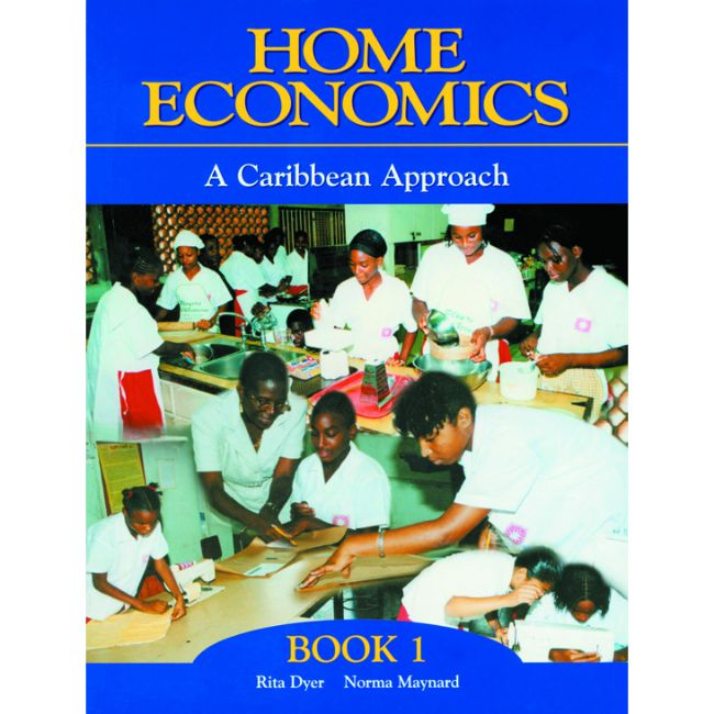 Home Economics: A Caribbean Approach Book 1 BY N. Maynard, R. Dyer