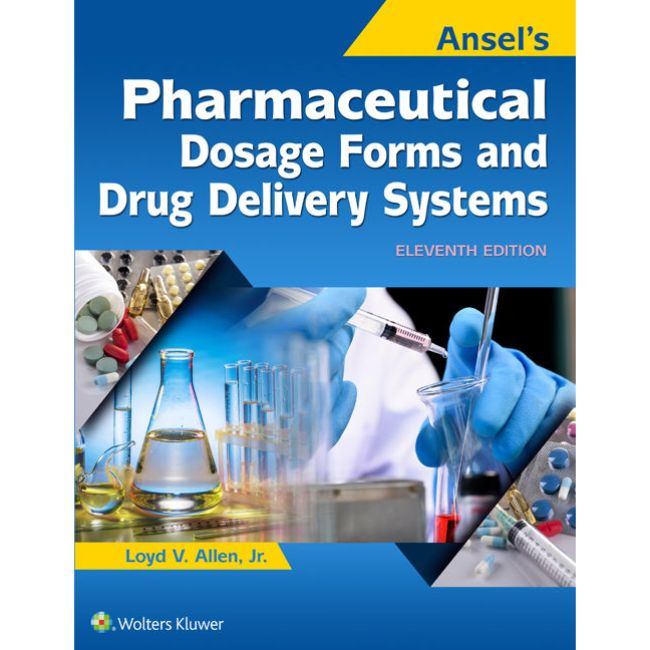 Ansel's Pharmaceutical Dosage Forms and Drug Delivery Systems International Edition, 11ed BY L. Allen