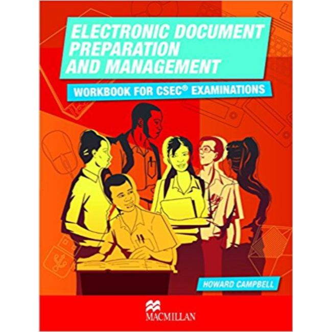 Electronic Document Preparation & Management: Workbook for CSEC® Examinations BY H. Campbell