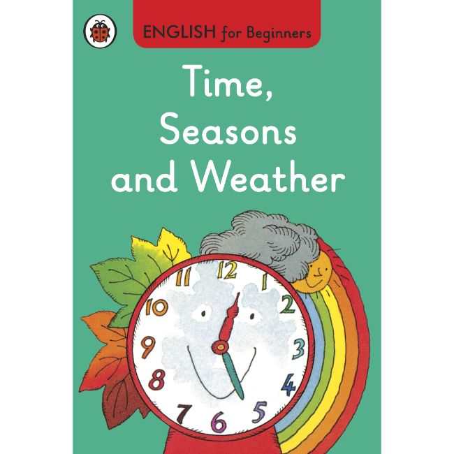 Time, Seasons and Weather: English for Beginners