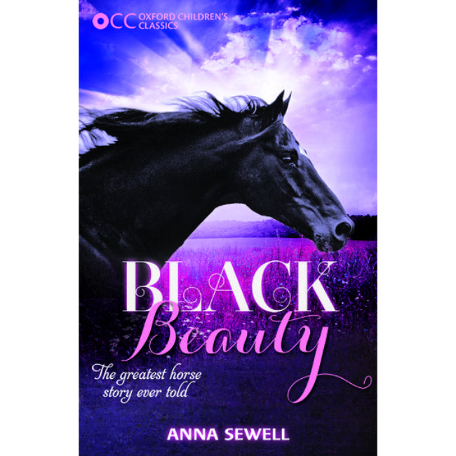 Oxford Children's Classics, Black Beauty , Sewell, Anna