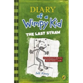 Diary of a Wimpy Kid: Book 3, The Last Straw BY Jeff Kinney