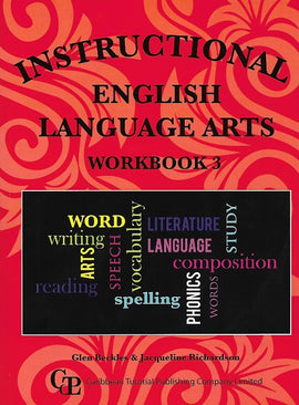 Instructional English Language Arts for Primary Schools, Workbook 3, BY G. Beckles, J. Richardson