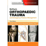 McRae's Orthopaedic Trauma and Emergency Fracture Management, 3ed BY T.O. White, S.P. Mackenzie, A. Gray