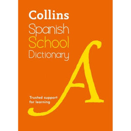 Collins Spanish School Dictionary, Learn Spanish with Collins Dictionaries for Schools, 4ed BY Collins Dictionaries