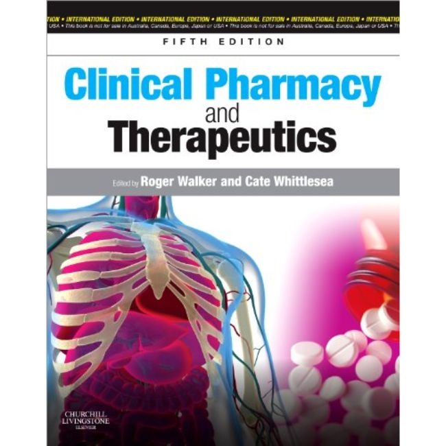 Clinical Pharmacy and Therapeutics, 5ed BY R. Walker, C. Whittlesea