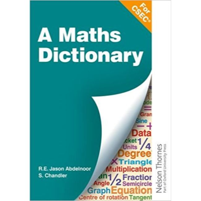 A Mathematical Dictionary for CSEC, BY Abdelnoor, R E Jason, Chandler, S