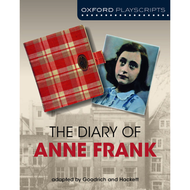 Oxford Playscripts The Diary of Anne Frank, 2ed, Goodrich, Frances; Hackett, Albert