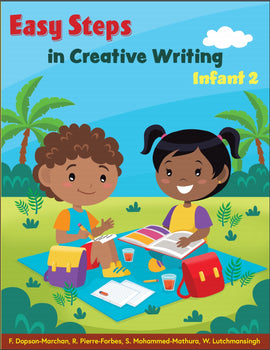 Easy Steps in Creative Writing Infant 2 BY F. Dopson, R. Forbes, S. Mathura, W. Lutchmansingh