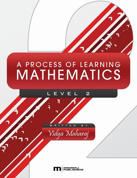 A Process of Learning Mathematics, Level 2, BY V. Maharaj