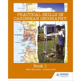 Practical Skills in Caribbean Geography Book 1 BY Michael Morrissey, G Hart