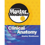 Master Medicine: Clinical Anatomy, 2ed BY Monkhouse