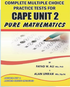 Complete Multiple Choice Practice Tests for CAPE Pure Mathematics Unit 2, BY F. Ali