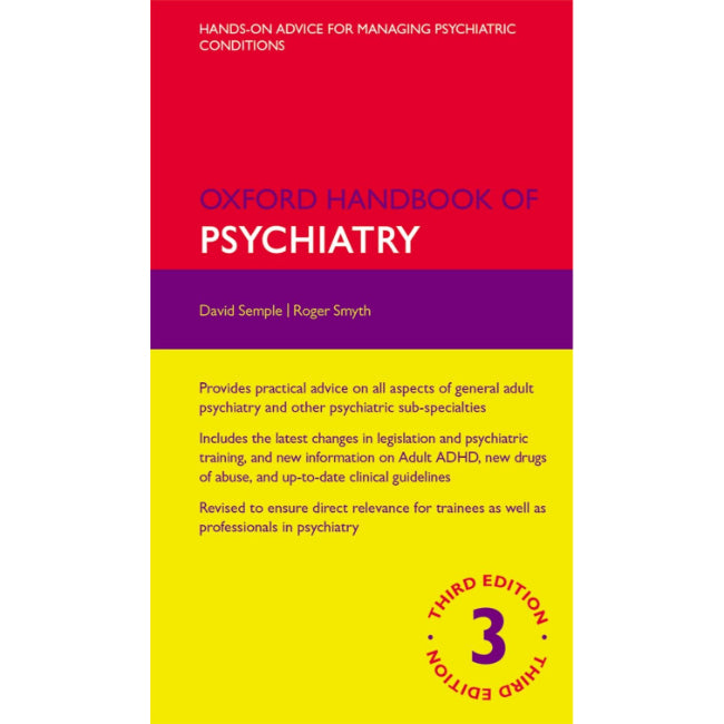 Oxford Handbook of Psychiatry, 3ed BY D. Semple, R. Smyth
