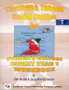Trinidad and Tobago Social Studies for Primary School, Infant Year 1 , BY G. Beckles, J. Richardson