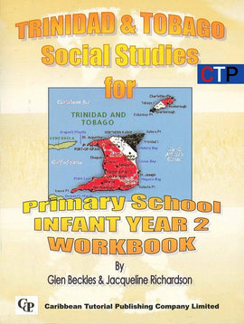 Trinidad and Tobago Social Studies for Primary School. Infant Year 2 , BY G. Beckles, J. Richardson