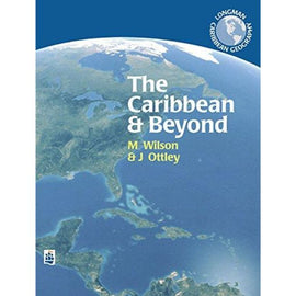 Longman Caribbean Geography, The Caribbean and Beyond BY Wilson, Ottley