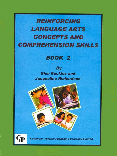 Reinforcing Language Arts Concepts and Comprehension Skills, Book 2, BY G. Beckles, J. Richardson