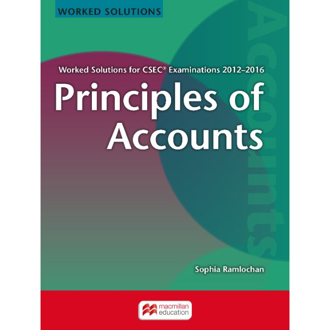Principles of Accounts Worked Solutions for CSEC® Examinations 2012-2016 BY S. Ramlochan