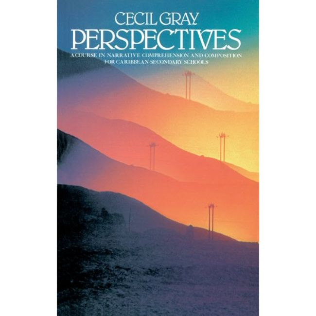 Perspectives, A Course in Narrative Comprehension and Composition for Caribbean Secondary Schools, Gray, Cecil