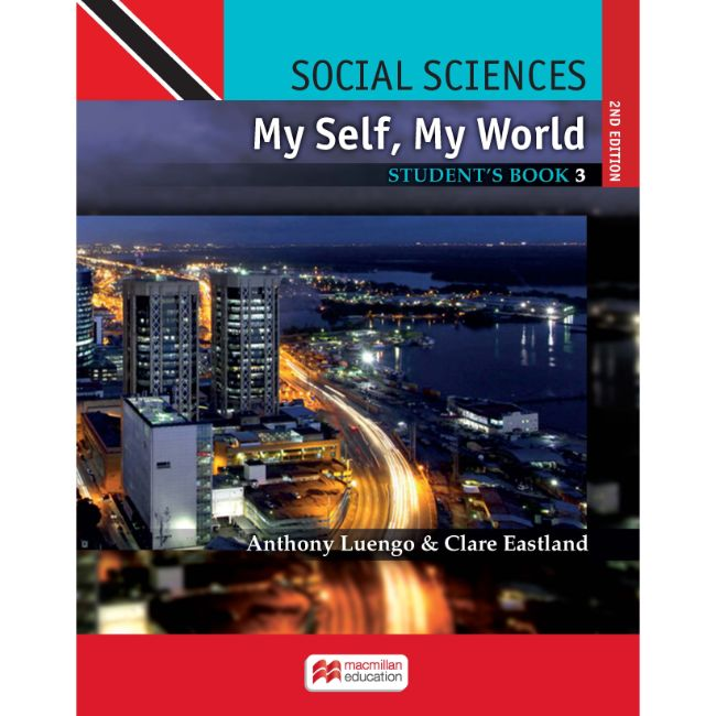 Social Sciences for Trinidad and Tobago, My Self My World, 2ed Student's Book 3 BY A. Luengo