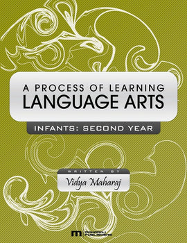 A Process of Learning Language Arts, Infants 2, BY V. Maharaj