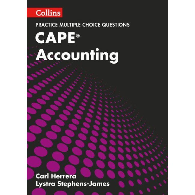 Collins CAPE MCQ Practice Book, Accounting BY L. Stephens-James, C. Herrera