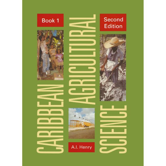Caribbean Agricultural Science 2ed Student's Book 1: Principles BY A. Henry, W. Schekman
